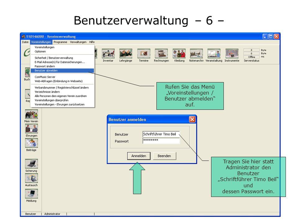 Benutzerverwaltung – 6 – Sie sollten die eingestellten Zugriffsrechte Ihrer Benutzer kontrollieren. Melden Sie sich als Administrator ab und als Benut