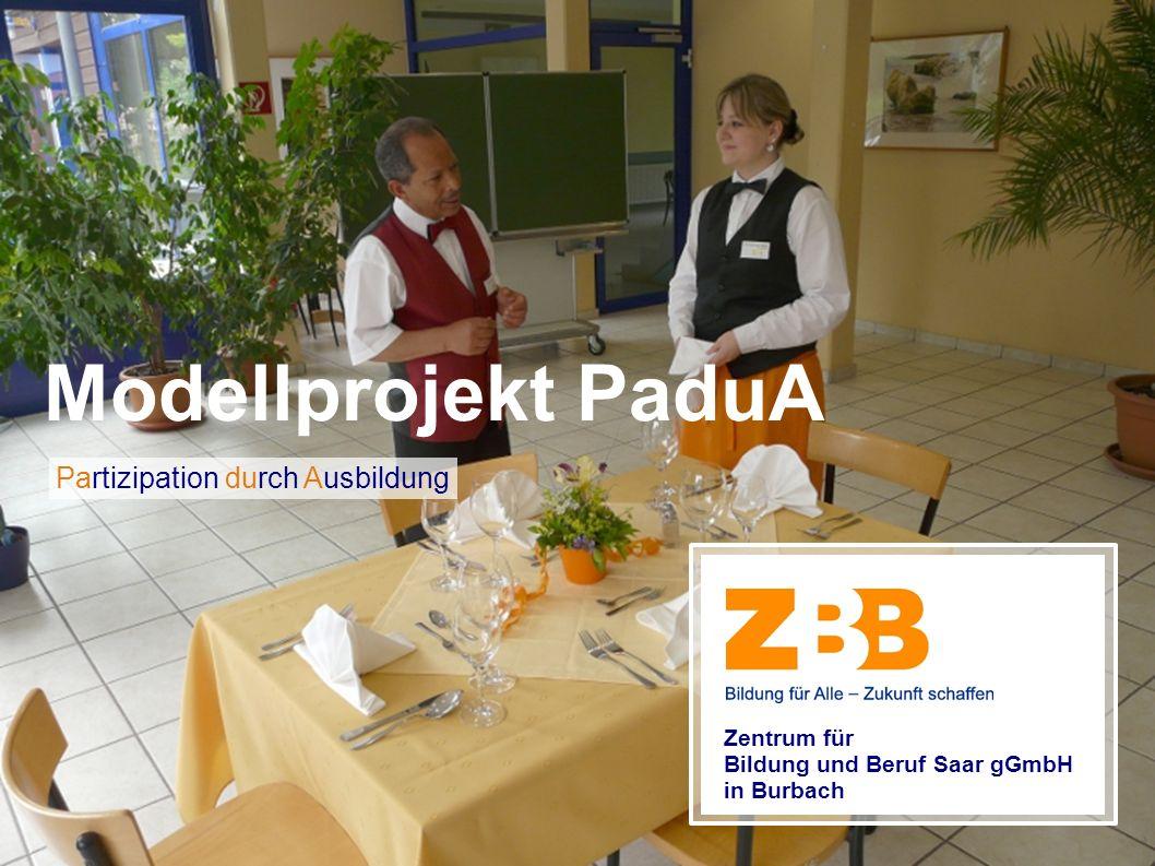 Zentrum für Bildung und Beruf Saar gGmbH in Burbach Modellprojekt PaduA Partizipation durch Ausbildung