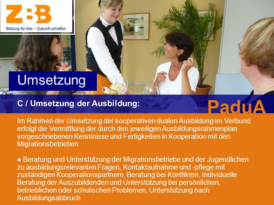 C / Umsetzung der Ausbildung: Im Rahmen der Umsetzung der kooperativen dualen Ausbildung im Verbund erfolgt die Vermittlung der durch den jeweiligen A