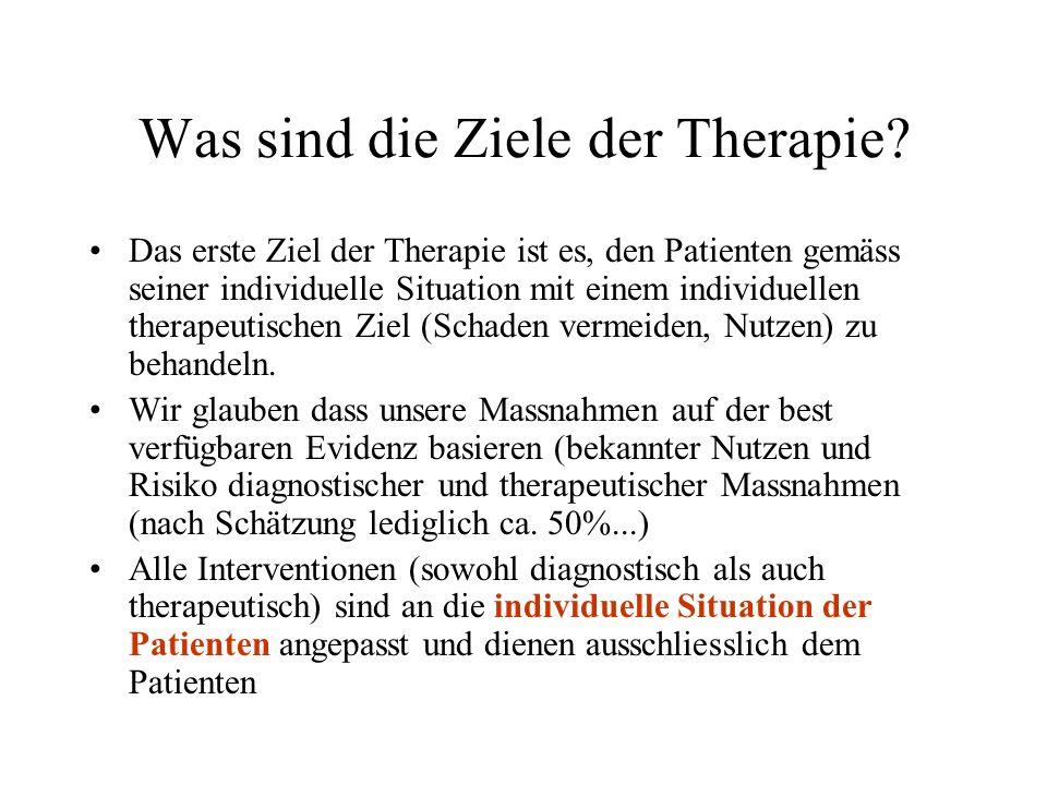 Was sind die Ziele der Therapie? Das erste Ziel der Therapie ist es, den Patienten gemäss seiner individuelle Situation mit einem individuellen therap