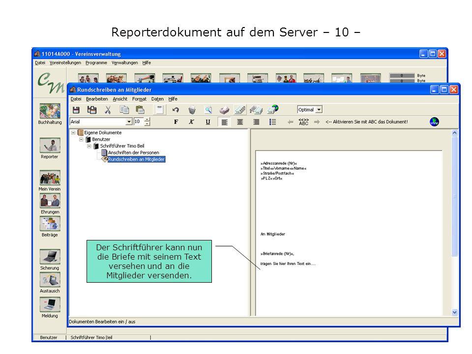 Reporterdokument auf dem Server – 10 – Der Schriftführer kann nun die Briefe mit seinem Text versehen und an die Mitglieder versenden.