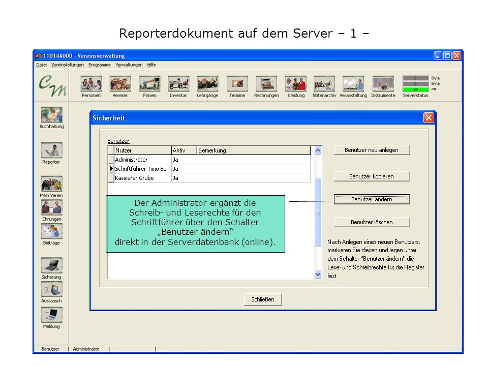 Reporterdokument auf dem Server – 1 – Der Administrator ergänzt die Schreib- und Leserechte für den Schriftführer über den Schalter Benutzer ändern direkt in der Serverdatenbank (online).