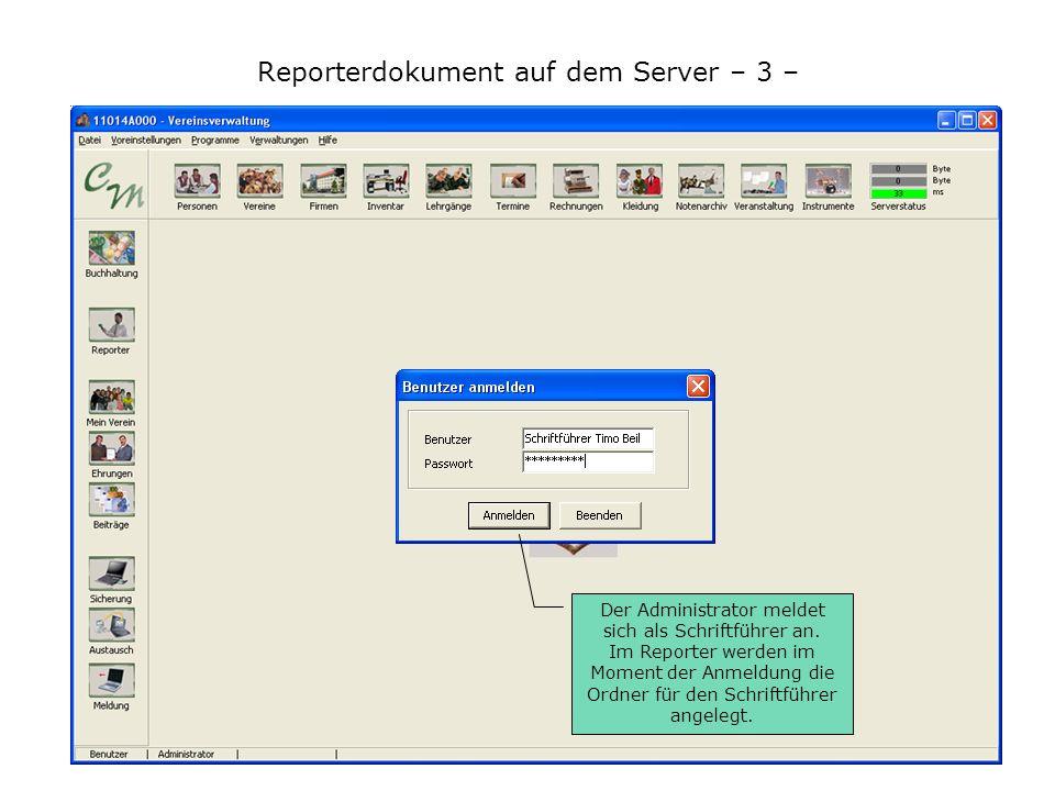 Reporterdokument auf dem Server – 3 – Der Administrator meldet sich als Schriftführer an. Im Reporter werden im Moment der Anmeldung die Ordner für de