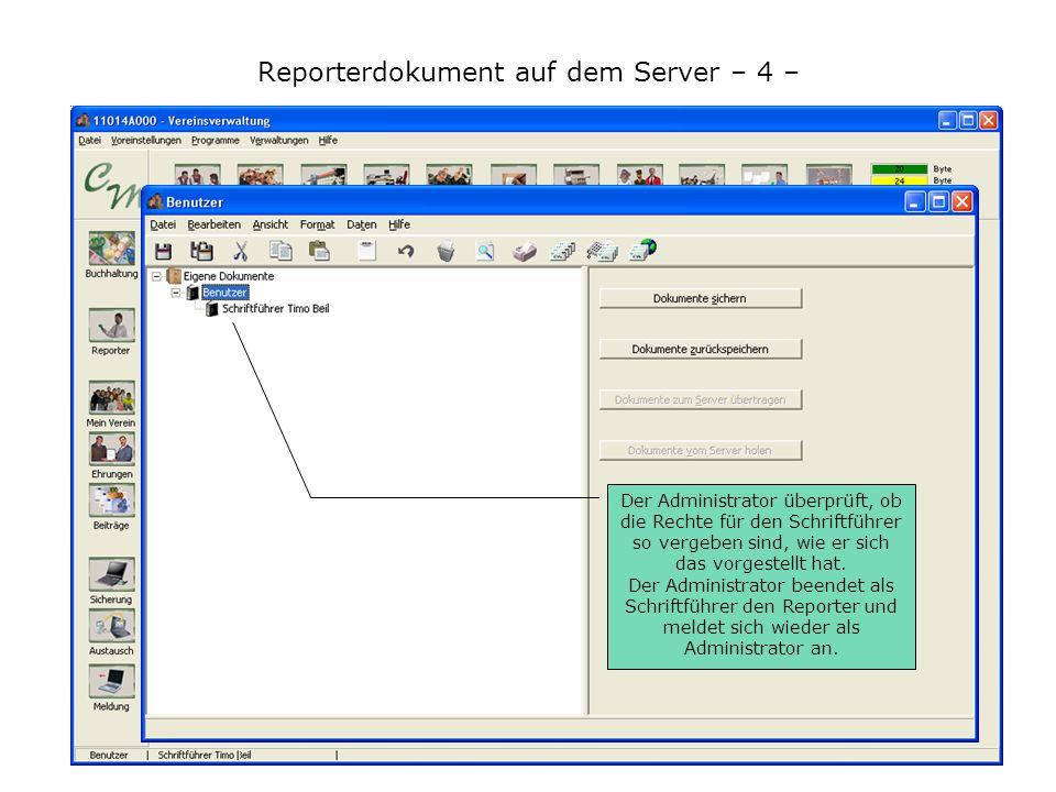 Reporterdokument auf dem Server – 4 – Der Administrator überprüft, ob die Rechte für den Schriftführer so vergeben sind, wie er sich das vorgestellt h