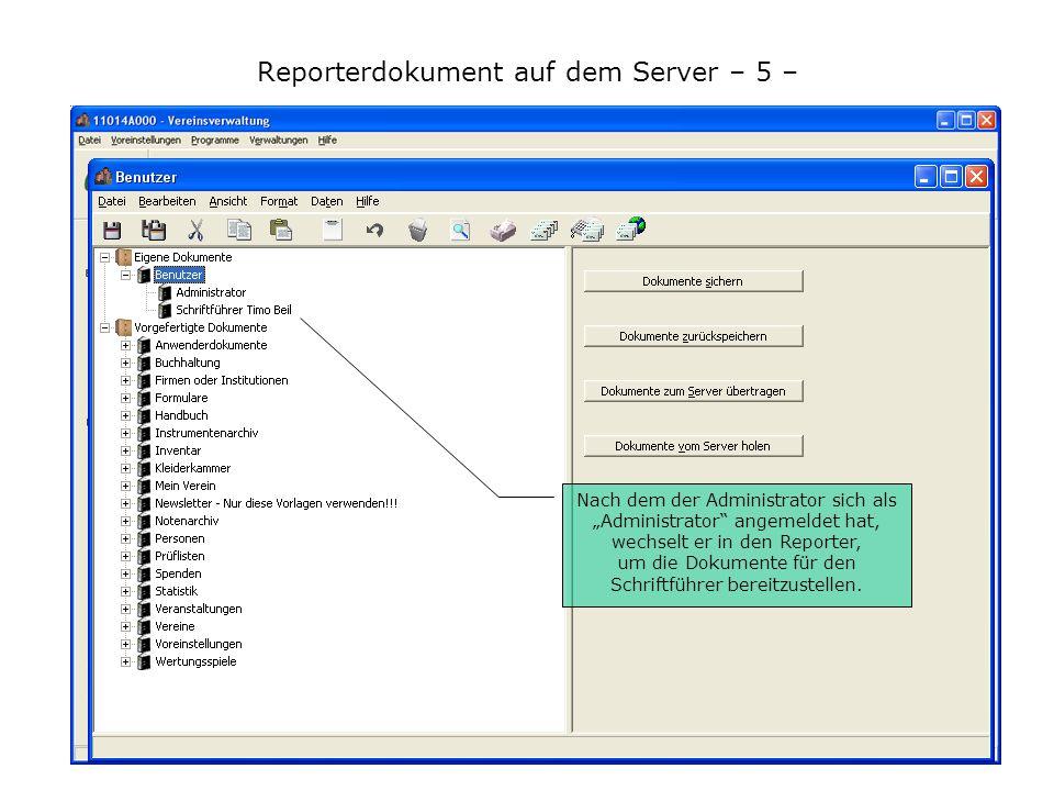 Reporterdokument auf dem Server – 5 – Nach dem der Administrator sich als Administrator angemeldet hat, wechselt er in den Reporter, um die Dokumente für den Schriftführer bereitzustellen.