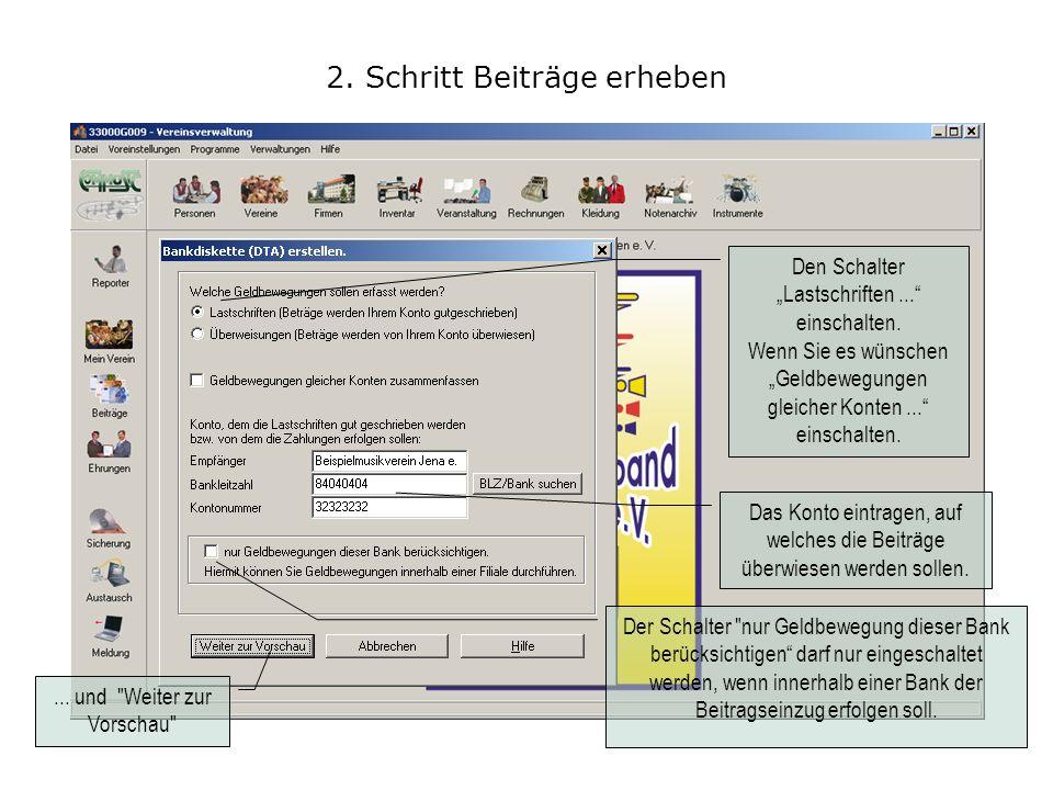 2. Schritt Beiträge erheben Den Schalter Lastschriften...