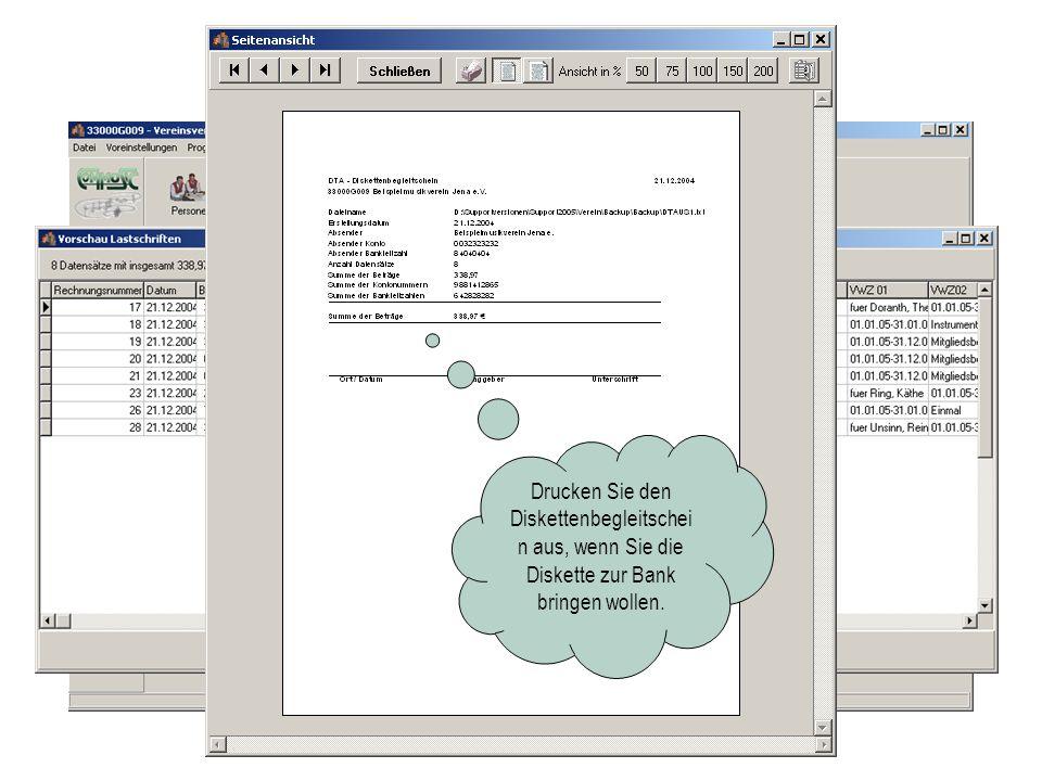 4. Schritt Beiträge erheben Drucken Sie den Diskettenbegleitschei n aus, wenn Sie die Diskette zur Bank bringen wollen.