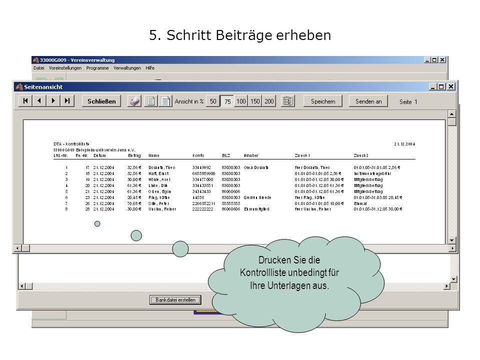 5. Schritt Beiträge erheben Drucken Sie die Kontrollliste unbedingt für Ihre Unterlagen aus.