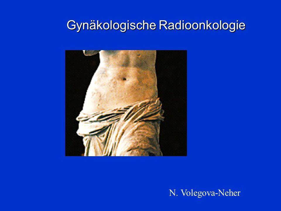 N. Volegova-Neher Gynäkologische Radioonkologie Gynäkologische Radioonkologie