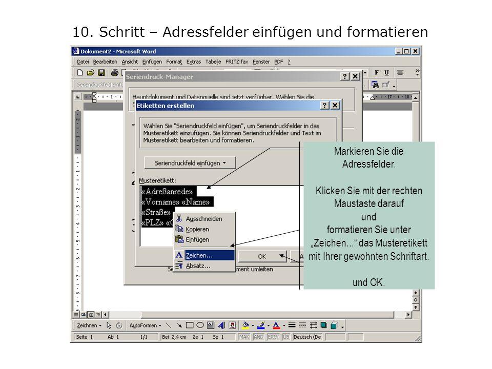 10. Schritt – Adressfelder einfügen und formatieren Fügen Sie die Adressfelder nach und nach mit Zeilenwechsel in das Musteretikett ein. Markieren Sie
