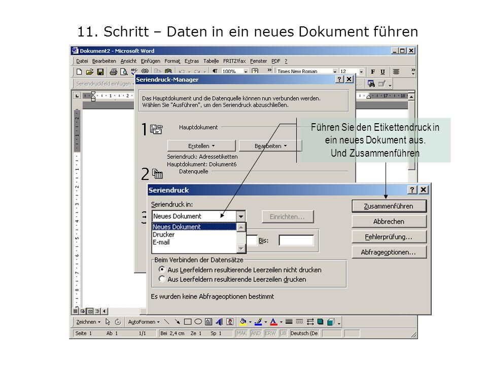 11. Schritt – Daten in ein neues Dokument führen Jetzt können Sie mit dem Druck beginnen.