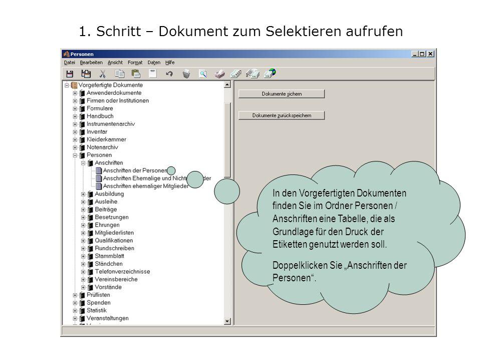 1. Schritt – Dokument zum Selektieren aufrufen In den Vorgefertigten Dokumenten finden Sie im Ordner Personen / Anschriften eine Tabelle, die als Grun