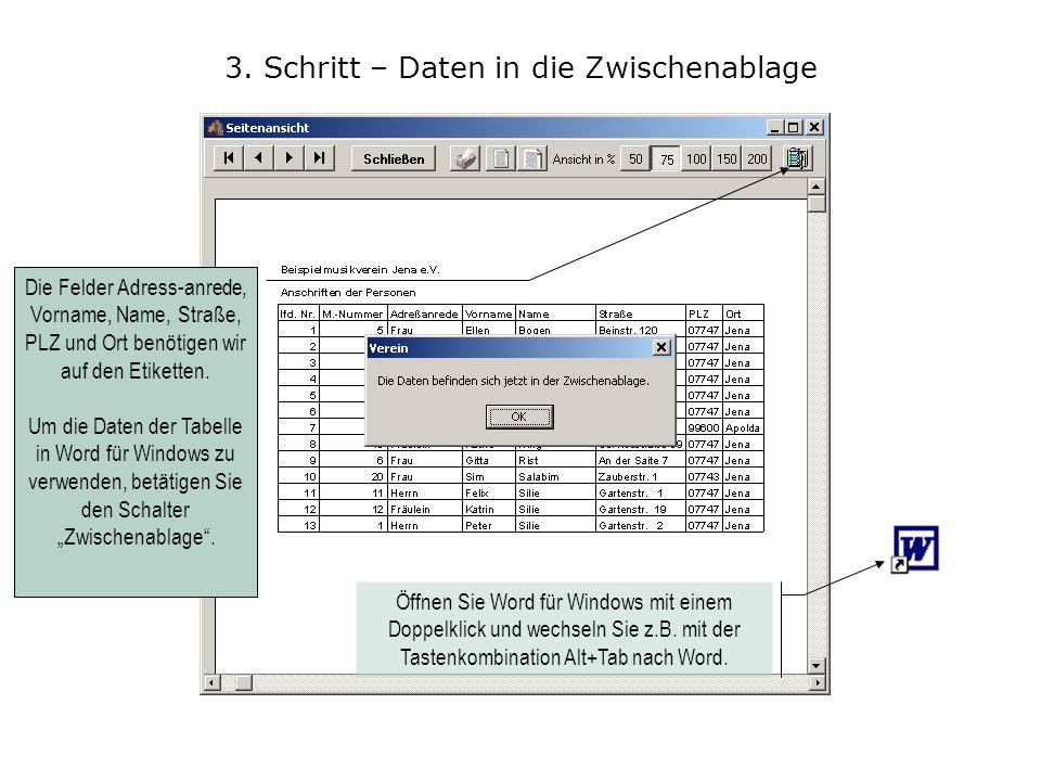 3. Schritt – Daten in die Zwischenablage Die Felder Adress-anrede, Vorname, Name, Straße, PLZ und Ort benötigen wir auf den Etiketten. Um die Daten de