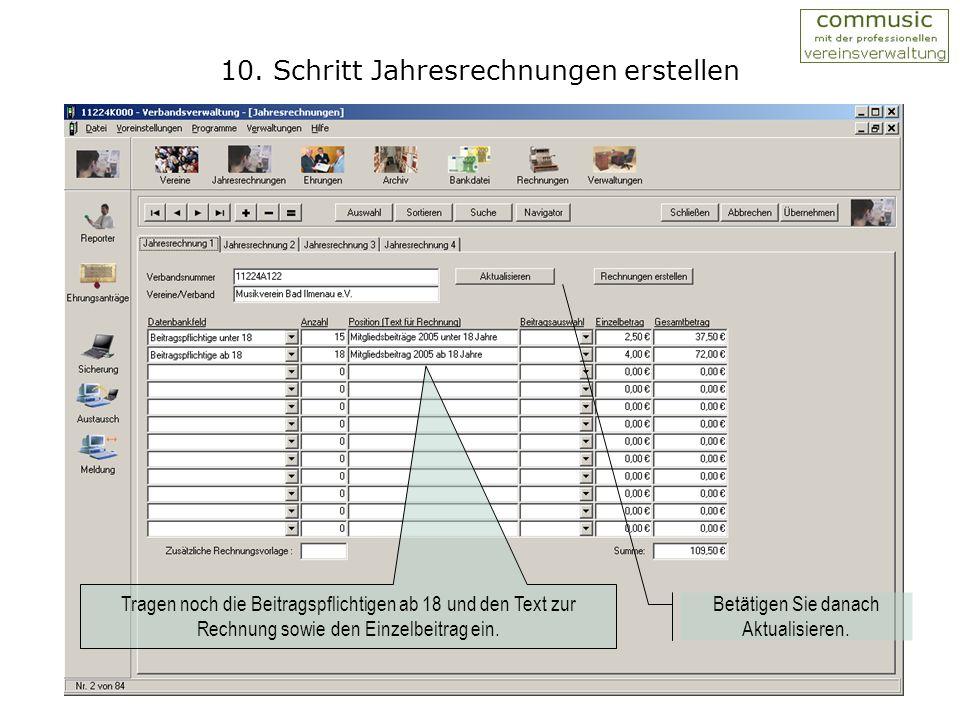 9. Schritt Jahresrechnungen erstellen Durch Betätigung des Schalters Aktualisieren, wird der Gesamtbetrag errechnet.