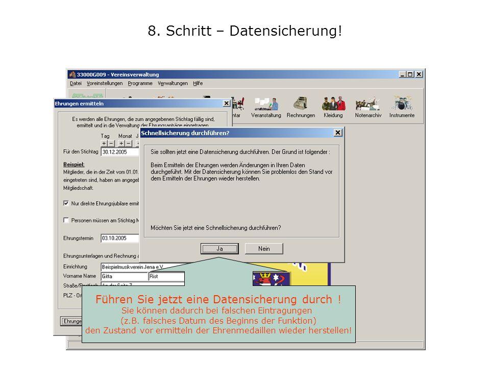 8. Schritt – Datensicherung! Führen Sie jetzt eine Datensicherung durch ! Sie können dadurch bei falschen Eintragungen (z.B. falsches Datum des Beginn