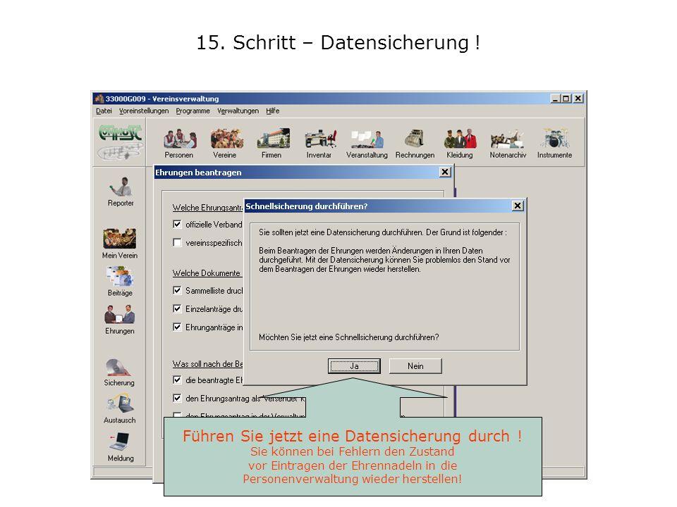 15. Schritt – Datensicherung ! Führen Sie jetzt eine Datensicherung durch ! Sie können bei Fehlern den Zustand vor Eintragen der Ehrennadeln in die Pe