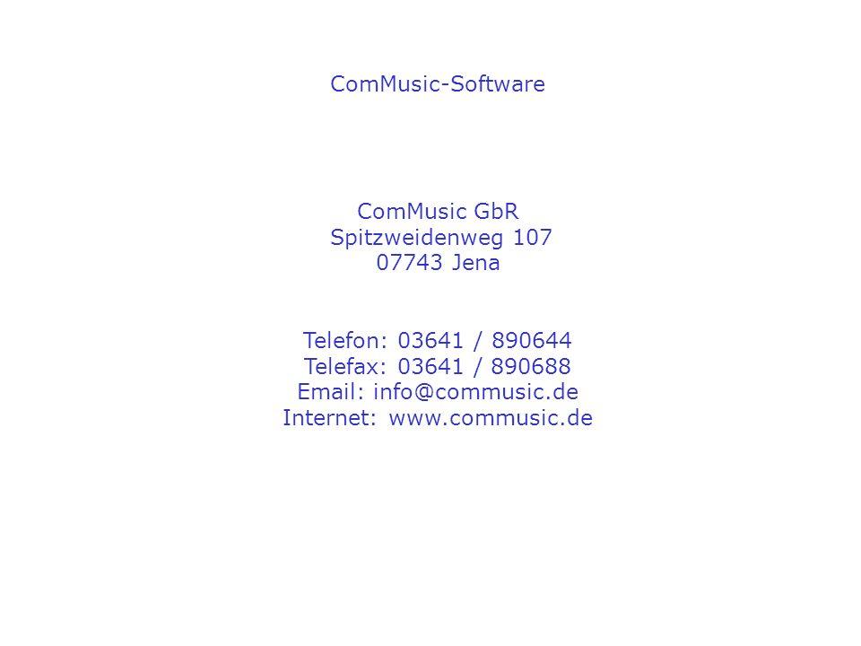 ComMusic-Software ComMusic GbR Spitzweidenweg 107 07743 Jena Telefon: 03641 / 890644 Telefax: 03641 / 890688 Email: info@commusic.de Internet: www.com