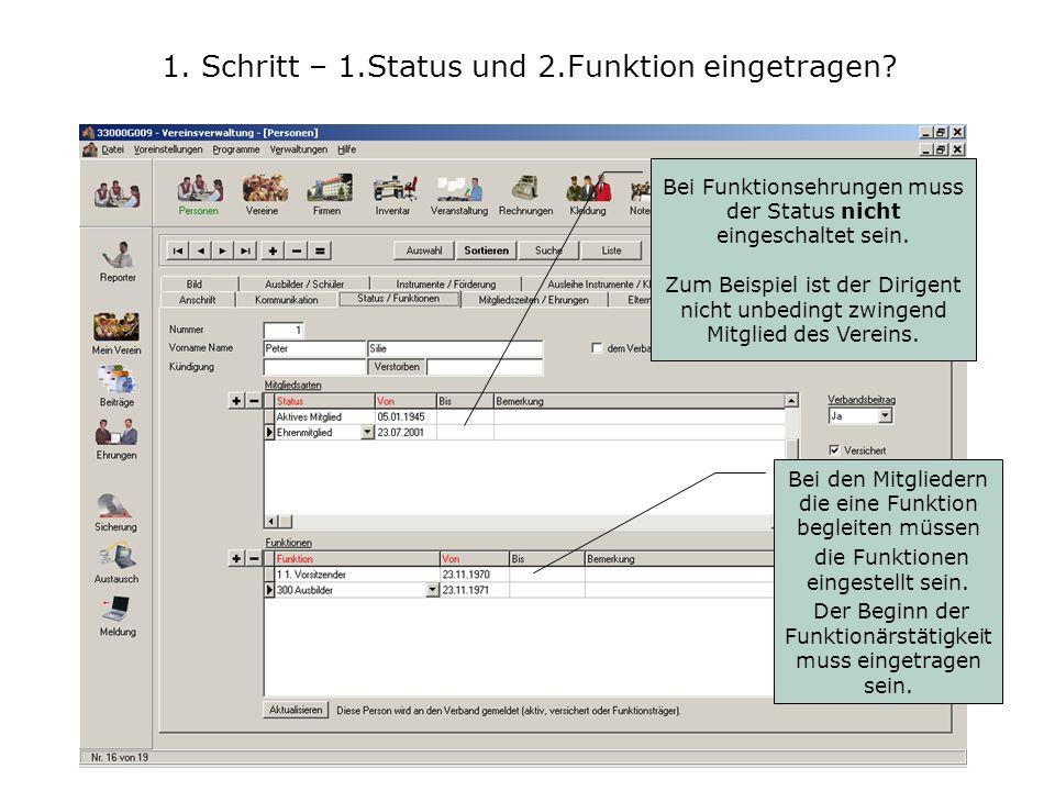 1. Schritt – 1.Status und 2.Funktion eingetragen? Bei Funktionsehrungen muss der Status nicht eingeschaltet sein. Zum Beispiel ist der Dirigent nicht