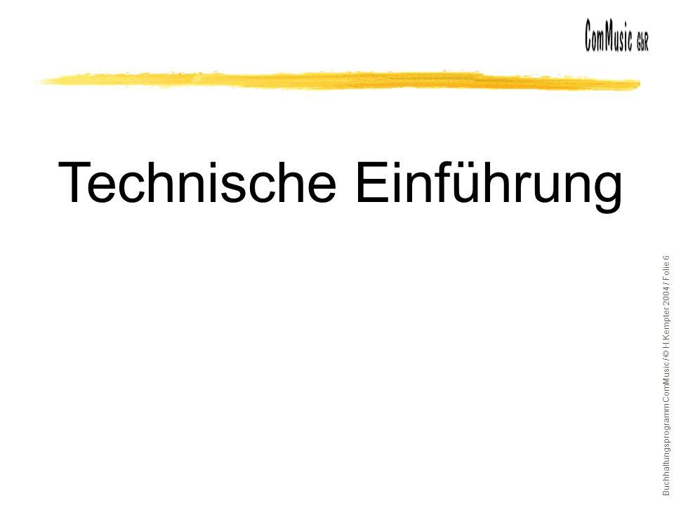 Buchhaltungsprogramm ComMusic / © H.Kempter 2004 / Folie 6 Technische Einführung