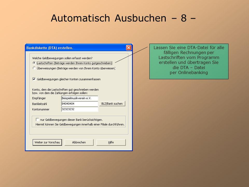 Automatisch Ausbuchen – 8 – Lassen Sie eine DTA-Datei für alle fälligen Rechnungen per Lastschriften vom Programm erstellen und übertragen Sie die DTA