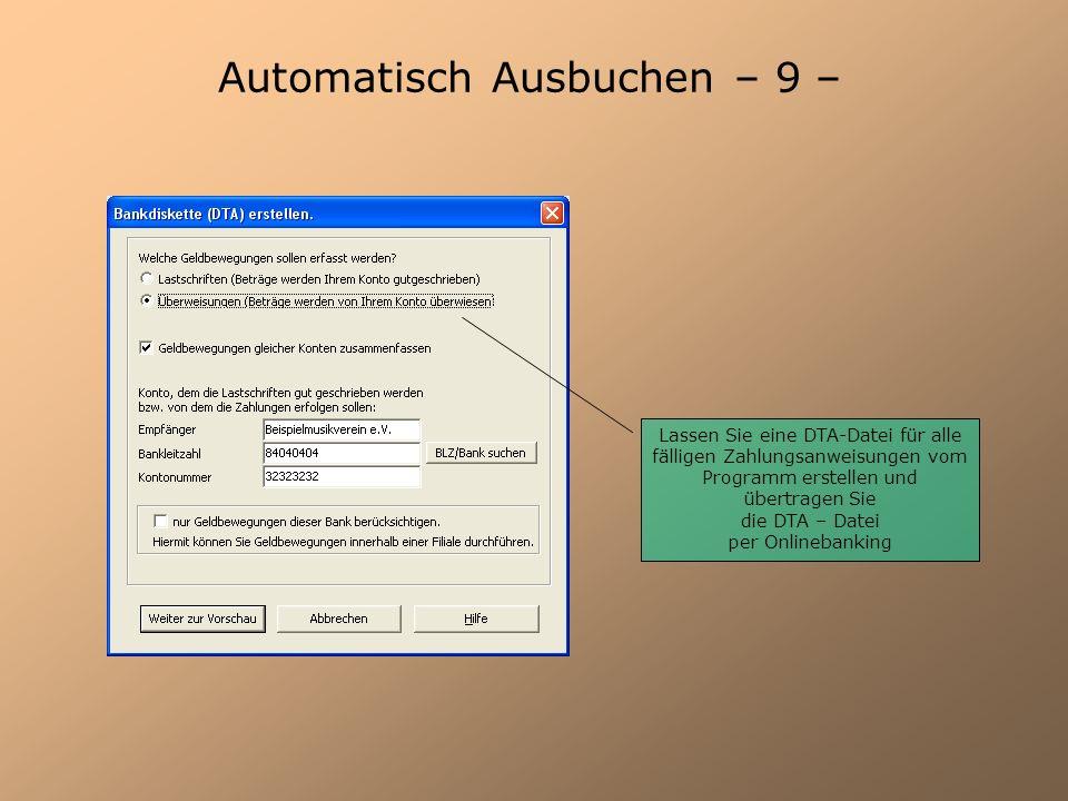 Automatisch Ausbuchen – 9 – Lassen Sie eine DTA-Datei für alle fälligen Zahlungsanweisungen vom Programm erstellen und übertragen Sie die DTA – Datei