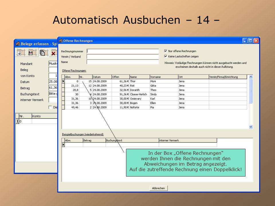 Automatisch Ausbuchen – 14 – In der Box Offene Rechnungen werden Ihnen die Rechnungen mit den Abweichungen im Betrag angezeigt. Auf die zutreffende Re