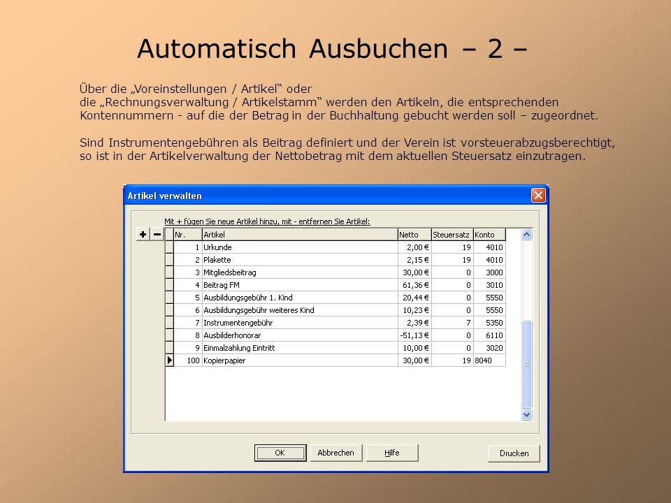 Automatisch Ausbuchen – 2 – Über die Voreinstellungen / Artikel oder die Rechnungsverwaltung / Artikelstamm werden den Artikeln, die entsprechenden Ko