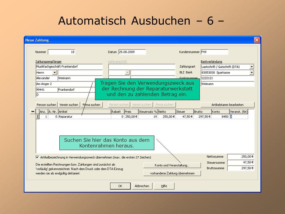 Automatisch Ausbuchen – 6 – Tragen Sie den Verwendungszweck aus der Rechnung der Reparaturwerkstatt und den zu zahlenden Betrag ein. Suchen Sie hier d