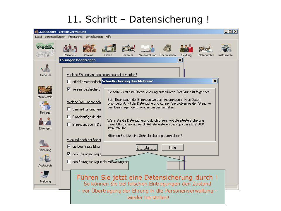 11. Schritt – Datensicherung ! Führen Sie jetzt eine Datensicherung durch ! So können Sie bei falschen Eintragungen den Zustand - vor Übertragung der