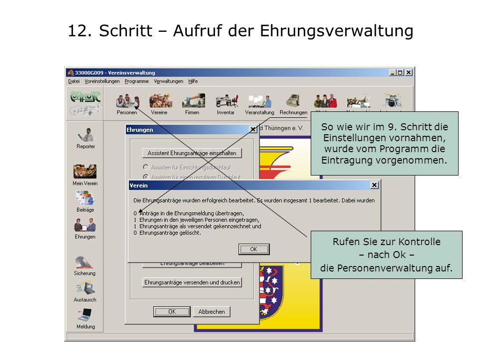 12. Schritt – Aufruf der Ehrungsverwaltung So wie wir im 9. Schritt die Einstellungen vornahmen, wurde vom Programm die Eintragung vorgenommen. Rufen