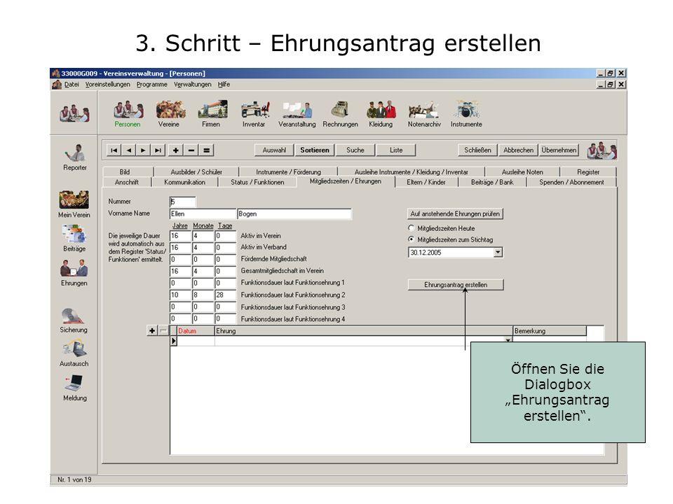 3. Schritt – Ehrungsantrag erstellen Öffnen Sie die Dialogbox Ehrungsantrag erstellen.