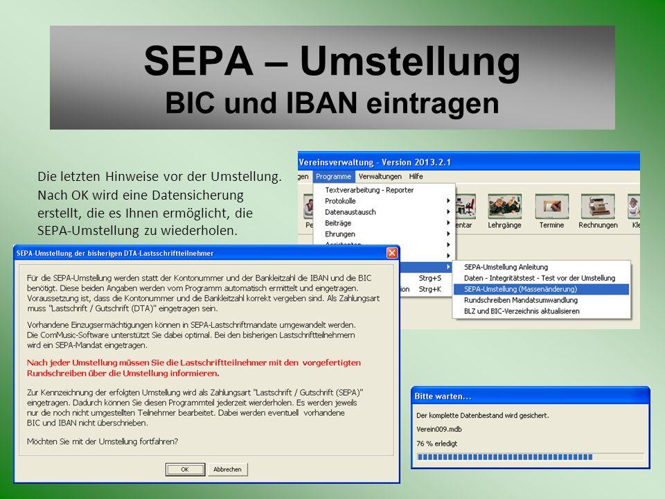 SEPA – Umstellung BIC und IBAN eintragen Die letzten Hinweise vor der Umstellung. Nach OK wird eine Datensicherung erstellt, die es Ihnen ermöglicht,