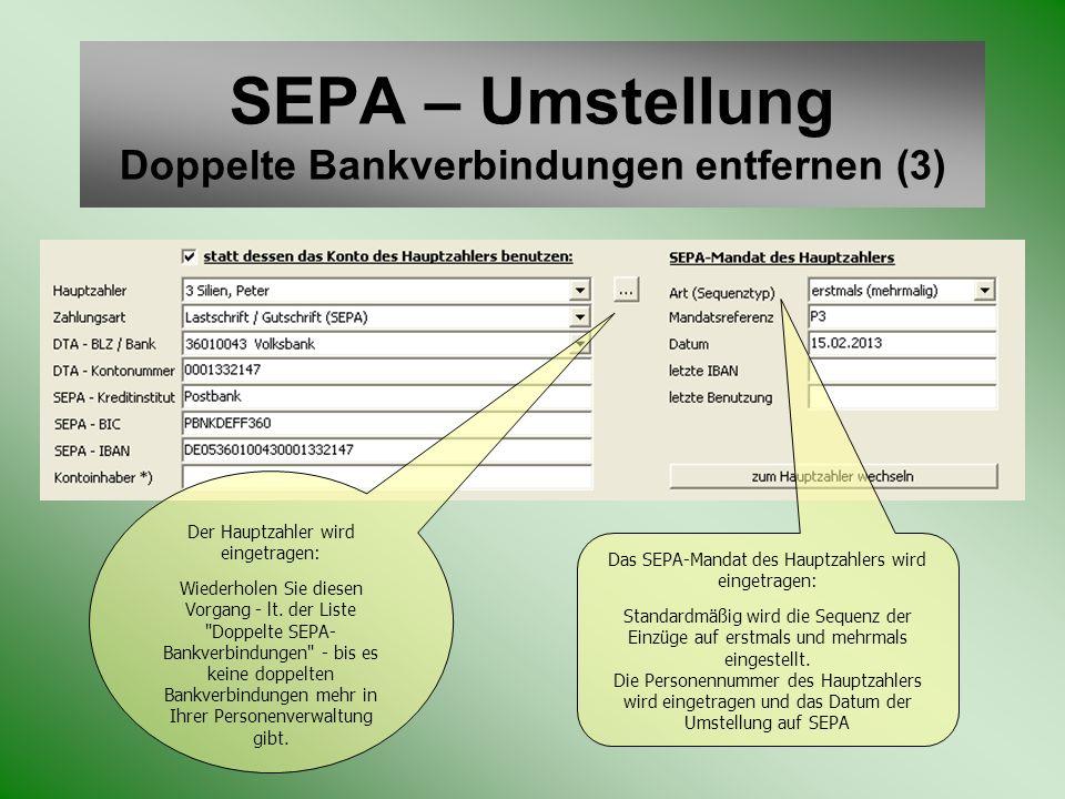 SEPA – Umstellung Doppelte Bankverbindungen entfernen (3) Der Hauptzahler wird eingetragen: Wiederholen Sie diesen Vorgang - lt. der Liste