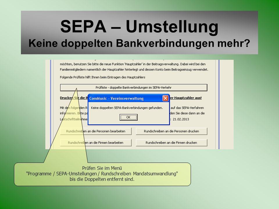SEPA – Umstellung Keine doppelten Bankverbindungen mehr? Prüfen Sie im Menü