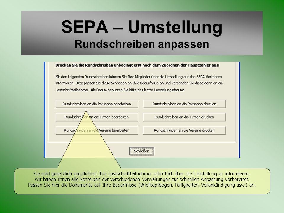 SEPA – Umstellung Rundschreiben anpassen Sie sind gesetzlich verpflichtet Ihre Lastschriftteilnehmer schriftlich über die Umstellung zu informieren. W