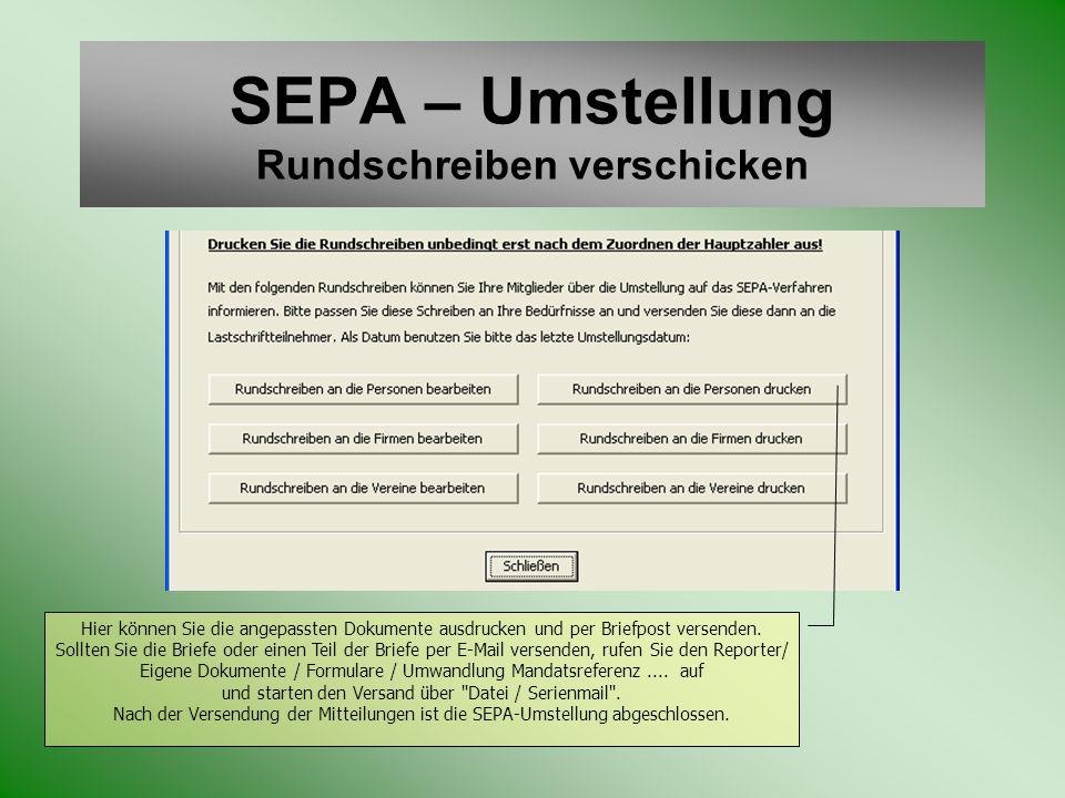 SEPA – Umstellung Rundschreiben verschicken Hier können Sie die angepassten Dokumente ausdrucken und per Briefpost versenden. Sollten Sie die Briefe o