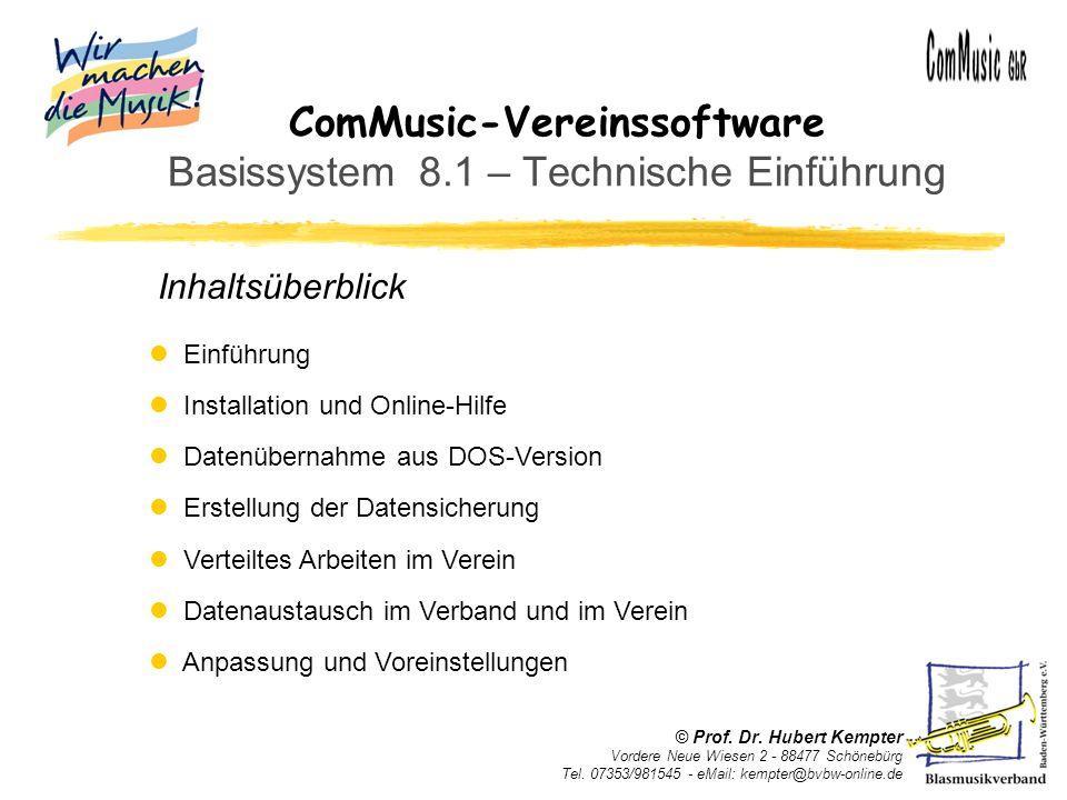 ComMusic-Vereinssoftware Basissystem 8.1 – Technische Einführung Inhaltsüberblick l Einführung l Installation und Online-Hilfe l Datenübernahme aus DO