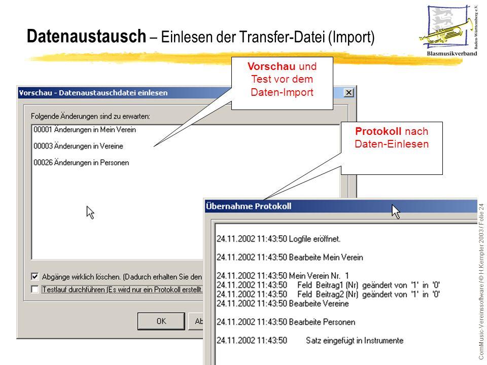ComMusic-Vereinssoftware / © H.Kempter 2003 / Folie 24 Datenaustausch – Einlesen der Transfer-Datei (Import) Vorschau und Test vor dem Daten-Import Pr