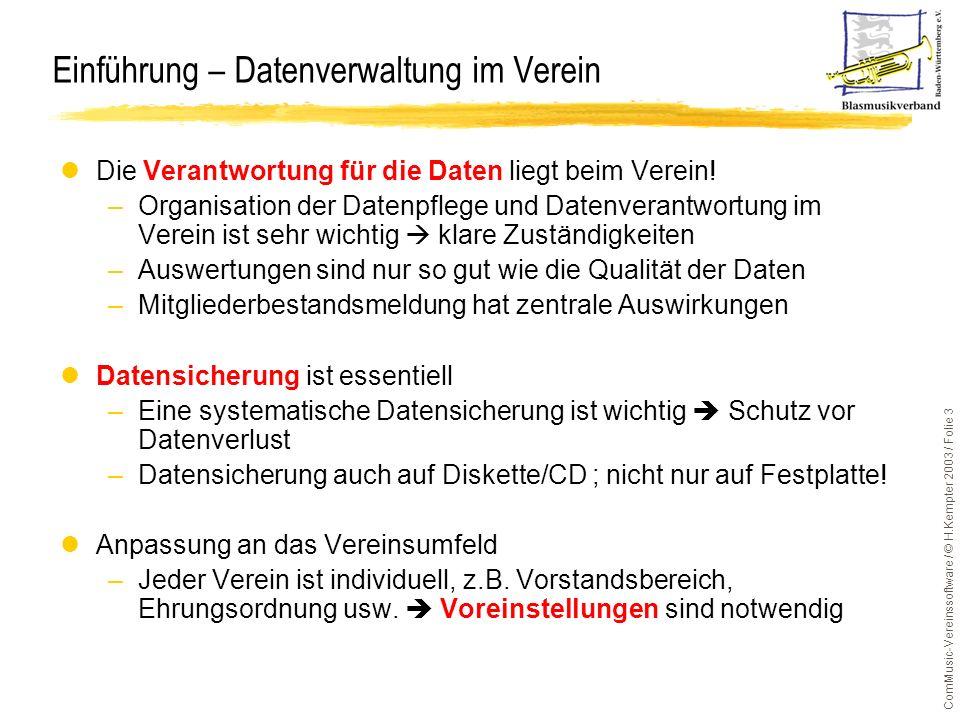 ComMusic-Vereinssoftware / © H.Kempter 2003 / Folie 3 lDie Verantwortung für die Daten liegt beim Verein! –Organisation der Datenpflege und Datenveran