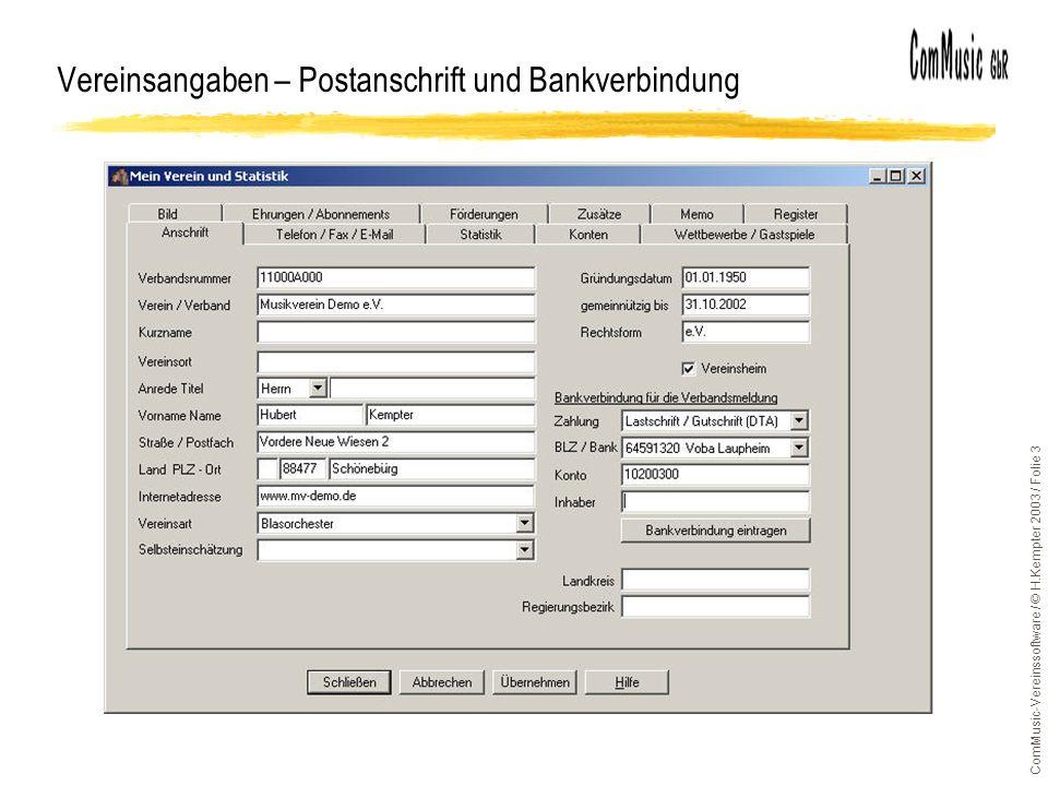 ComMusic-Vereinssoftware / © H.Kempter 2003 / Folie 3 Vereinsangaben – Postanschrift und Bankverbindung
