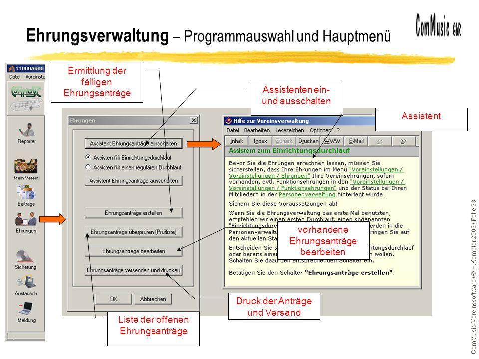 ComMusic-Vereinssoftware / © H.Kempter 2003 / Folie 33 Ehrungsverwaltung – Programmauswahl und Hauptmenü Ermittlung der fälligen Ehrungsanträge vorhan