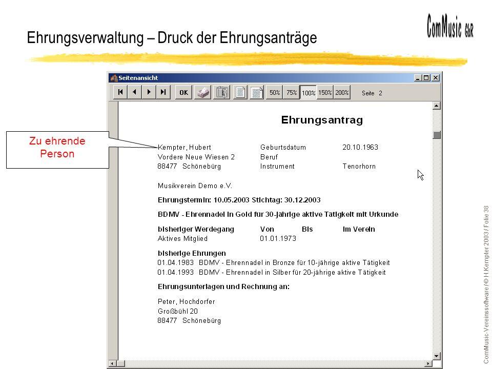 ComMusic-Vereinssoftware / © H.Kempter 2003 / Folie 38 Ehrungsverwaltung – Druck der Ehrungsanträge Zu ehrende Person