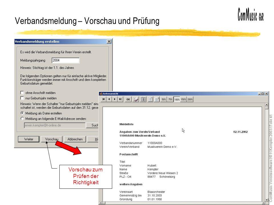 ComMusic-Vereinssoftware / © H.Kempter 2003 / Folie 41 Verbandsmeldung – Vorschau und Prüfung Vorschau zum Prüfen der Richtigkeit