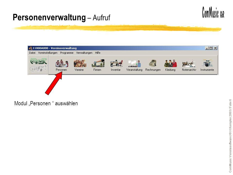ComMusic-Vereinssoftware / © H.Kempter 2003 / Folie 6 Personenverwaltung – Aufruf Modul Personen auswählen