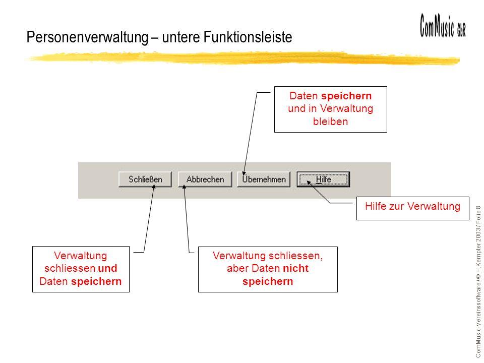 ComMusic-Vereinssoftware / © H.Kempter 2003 / Folie 19 Personenverwaltung – Sortierung Aktivierung der Sortierung Sortierfelder