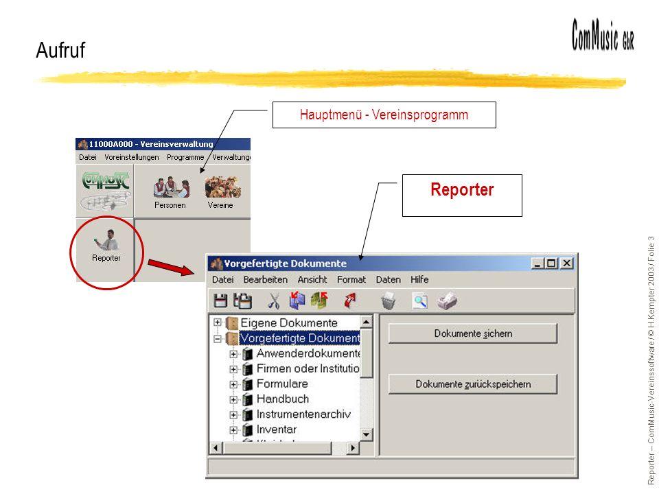 Reporter – ComMusic-Vereinssoftware / © H.Kempter 2003 / Folie 3 Aufruf Hauptmenü - Vereinsprogramm Reporter