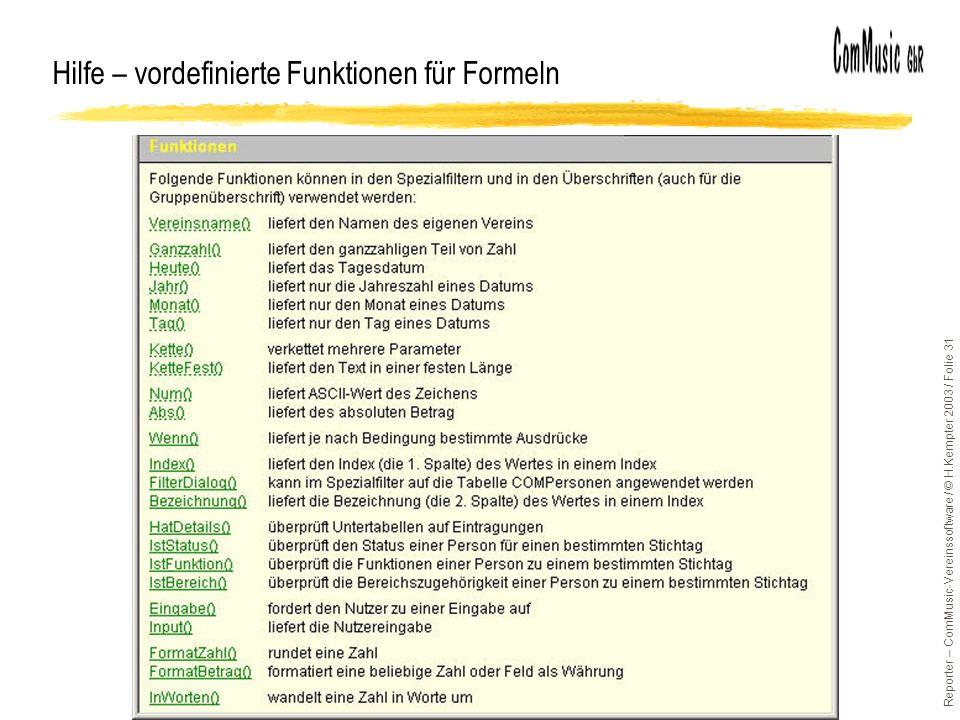 Reporter – ComMusic-Vereinssoftware / © H.Kempter 2003 / Folie 31 Hilfe – vordefinierte Funktionen für Formeln