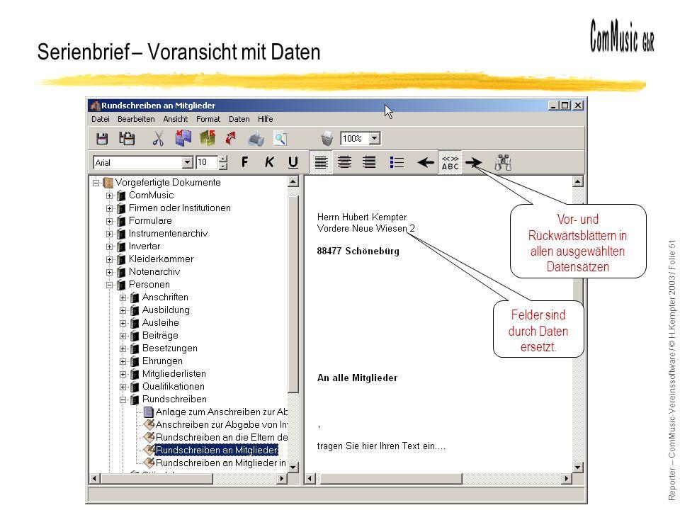 Reporter – ComMusic-Vereinssoftware / © H.Kempter 2003 / Folie 51 Serienbrief – Voransicht mit Daten Felder sind durch Daten ersetzt.