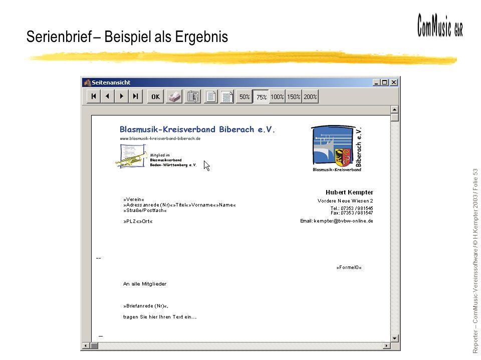 Reporter – ComMusic-Vereinssoftware / © H.Kempter 2003 / Folie 53 Serienbrief – Beispiel als Ergebnis