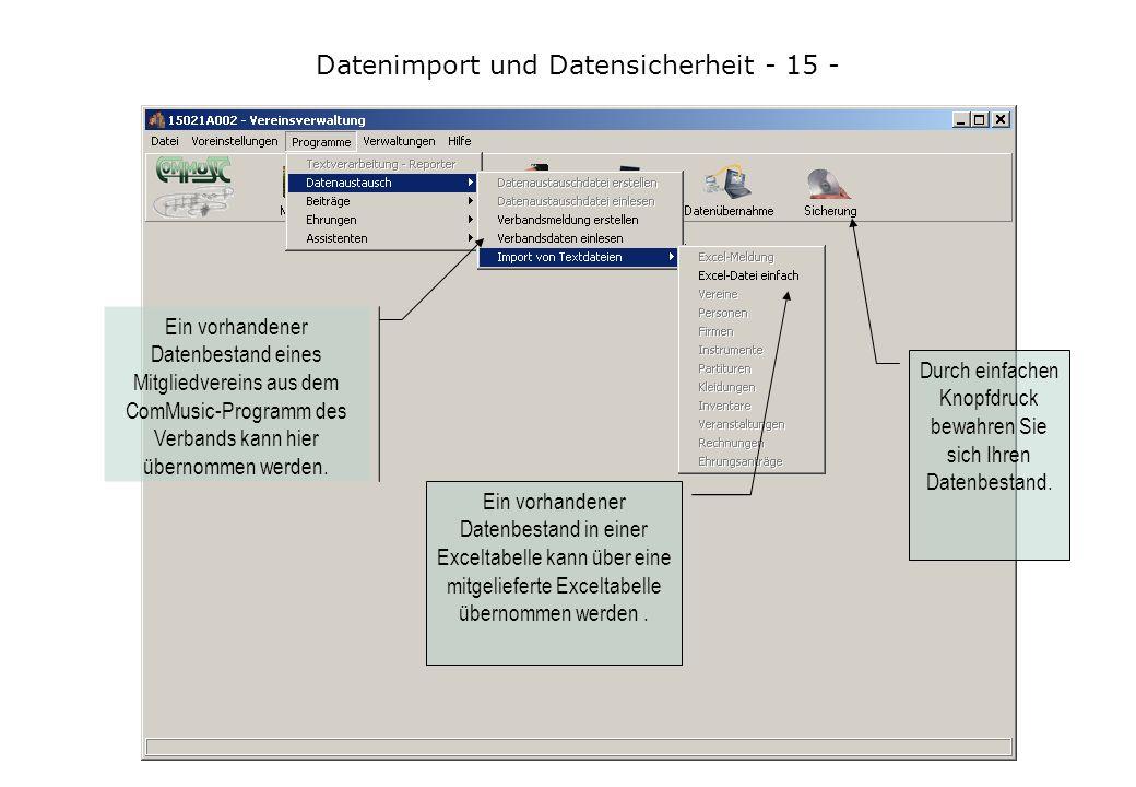 Datenimport und Datensicherheit - 15 - Ein vorhandener Datenbestand in einer Exceltabelle kann über eine mitgelieferte Exceltabelle übernommen werden.